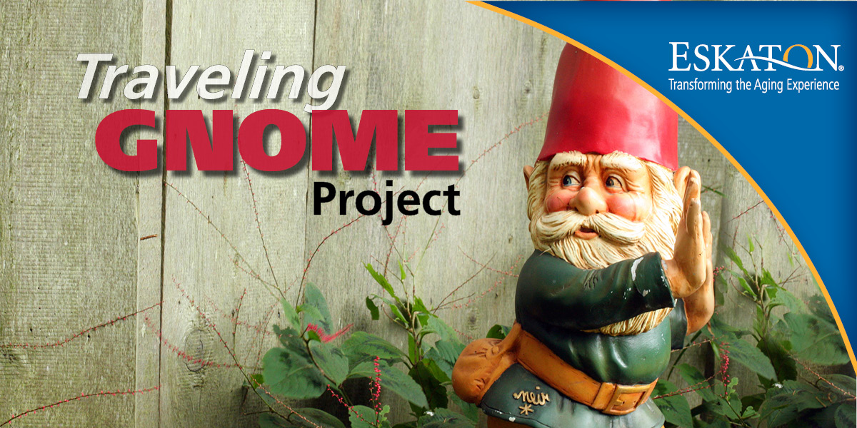 Eskaton Traveling Gnome Project
